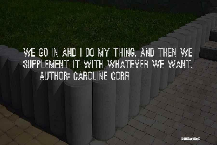 Caroline Corr Quotes 1650478