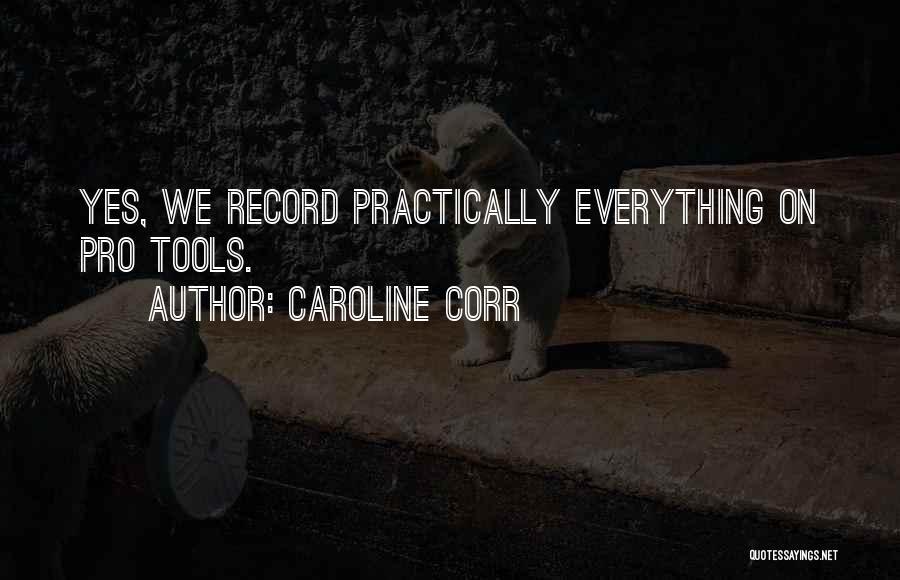 Caroline Corr Quotes 1707022