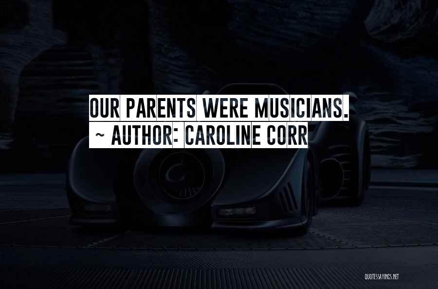 Caroline Corr Quotes 1829094