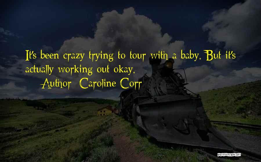Caroline Corr Quotes 2033625