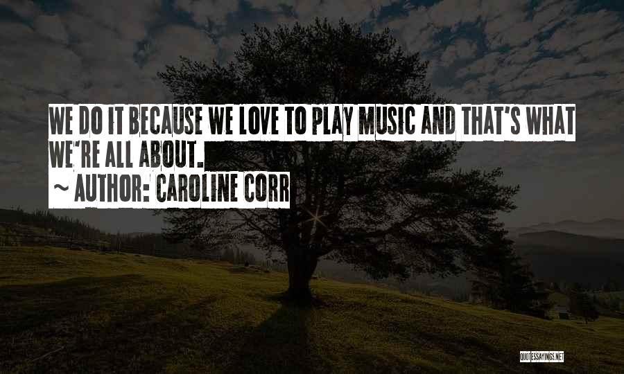 Caroline Corr Quotes 2065324