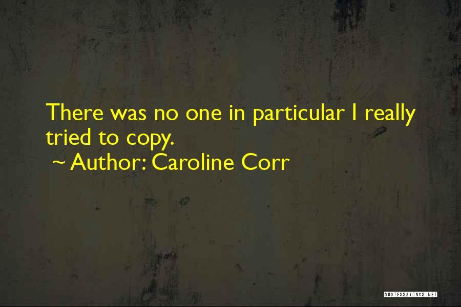 Caroline Corr Quotes 2140993