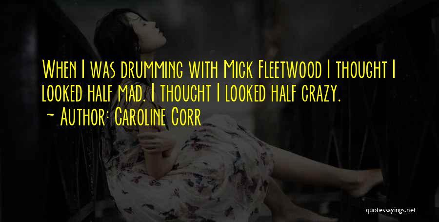 Caroline Corr Quotes 2179897
