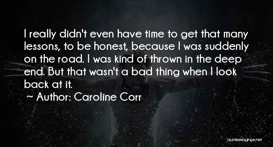 Caroline Corr Quotes 223878