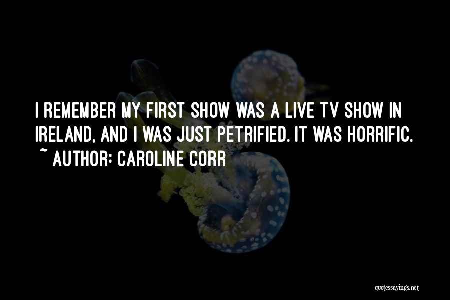 Caroline Corr Quotes 534376