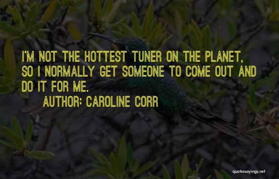 Caroline Corr Quotes 631489
