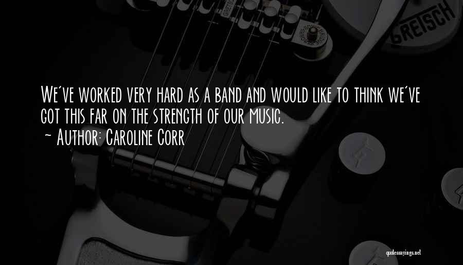 Caroline Corr Quotes 737266