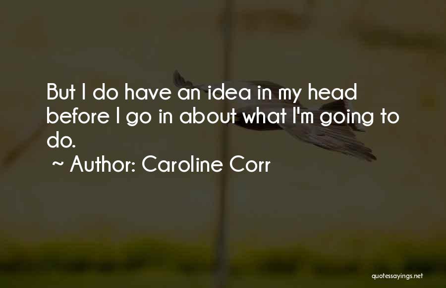 Caroline Corr Quotes 79388