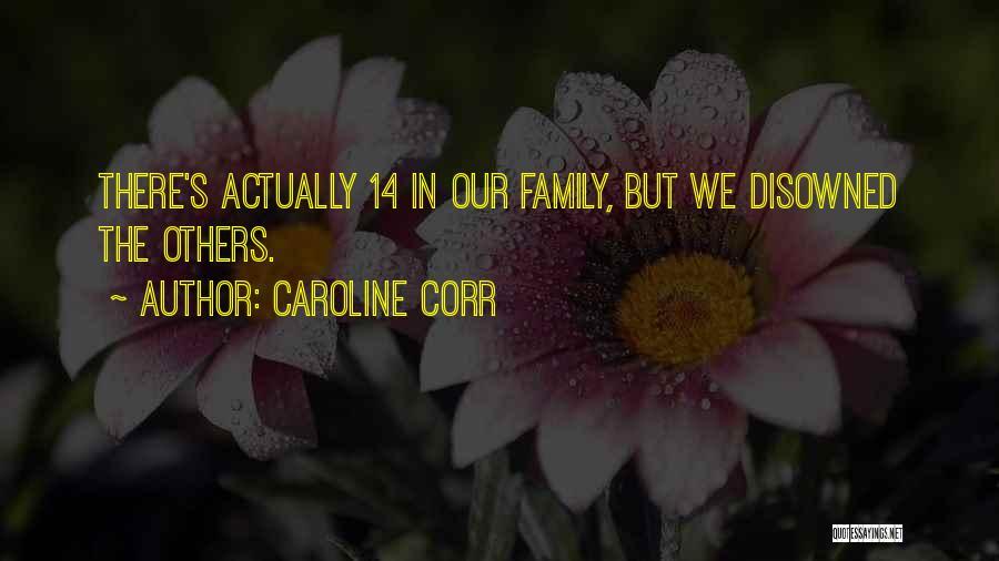 Caroline Corr Quotes 950899