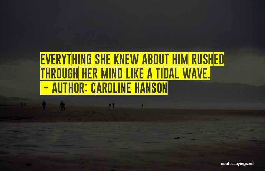 Caroline Hanson Quotes 1039557
