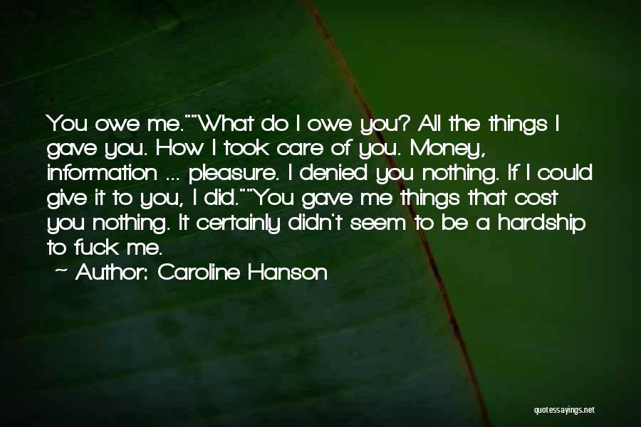 Caroline Hanson Quotes 1197686