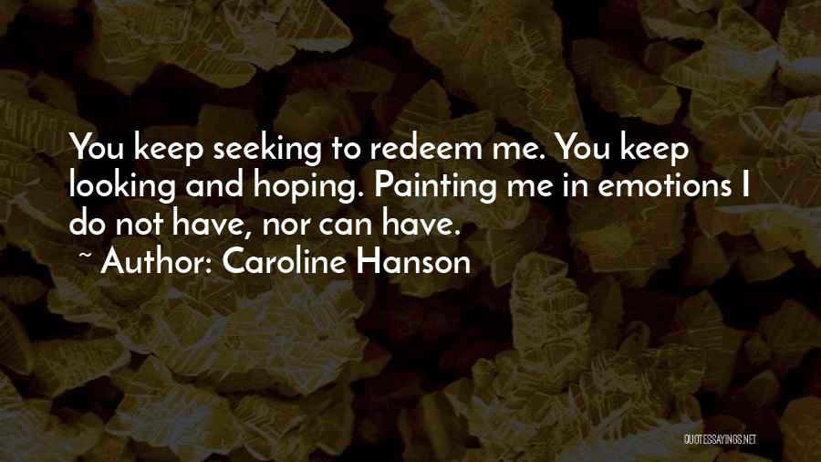 Caroline Hanson Quotes 1252944