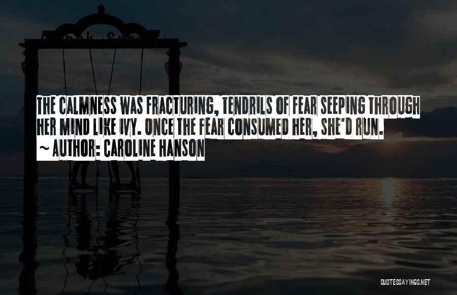 Caroline Hanson Quotes 1421990