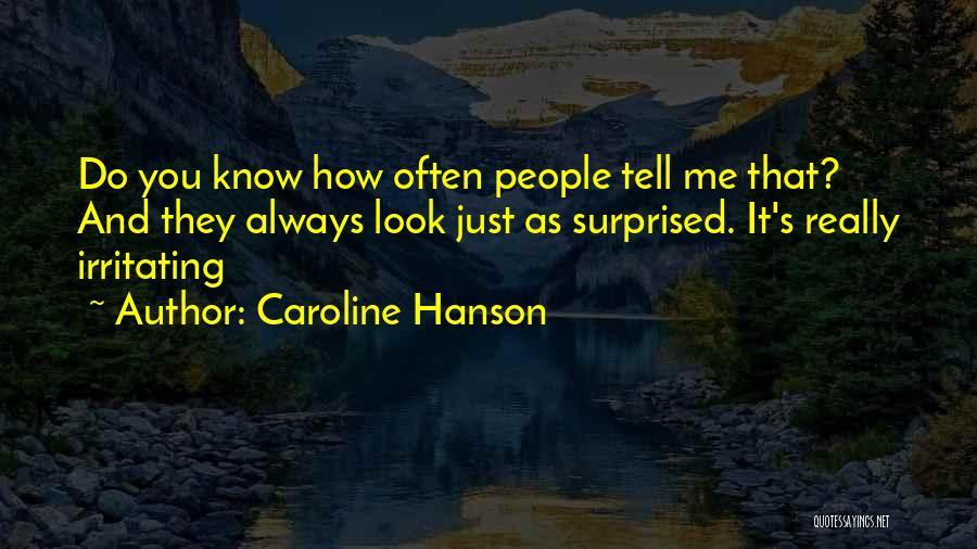 Caroline Hanson Quotes 1473663