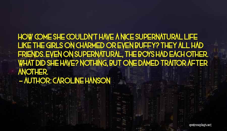Caroline Hanson Quotes 1586867
