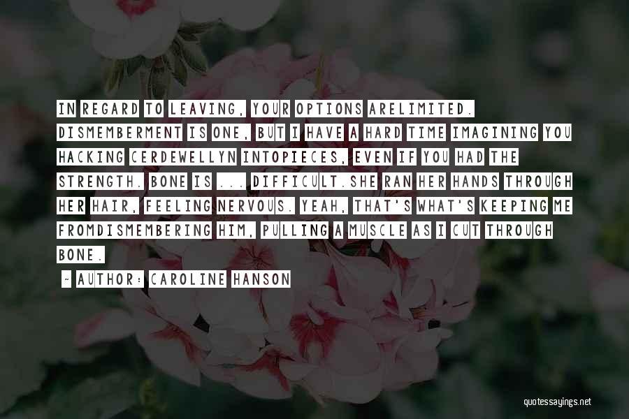 Caroline Hanson Quotes 1650166
