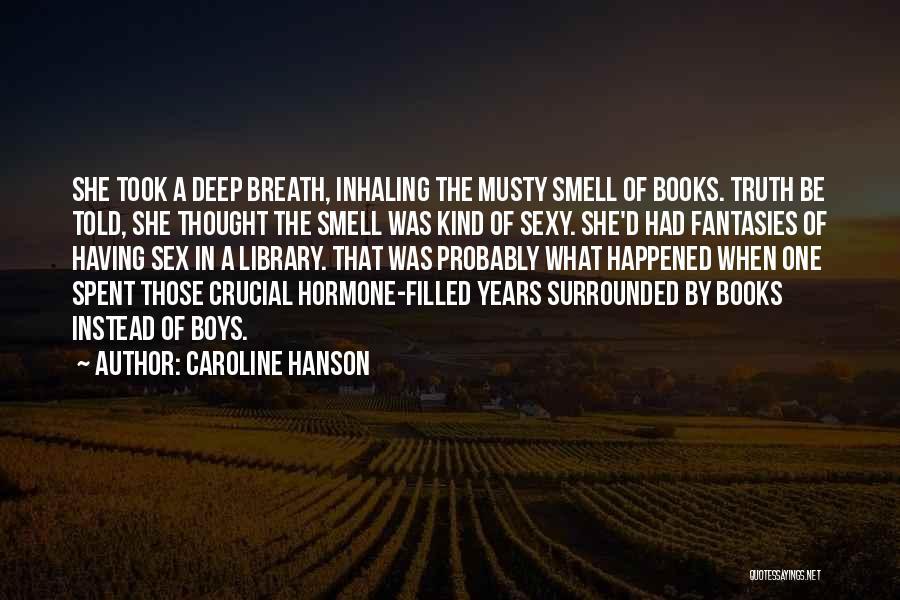 Caroline Hanson Quotes 1841854
