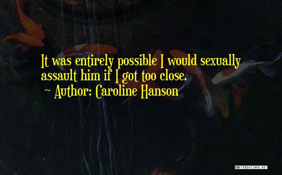 Caroline Hanson Quotes 1945101
