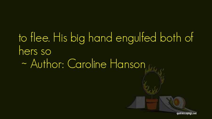 Caroline Hanson Quotes 2086713