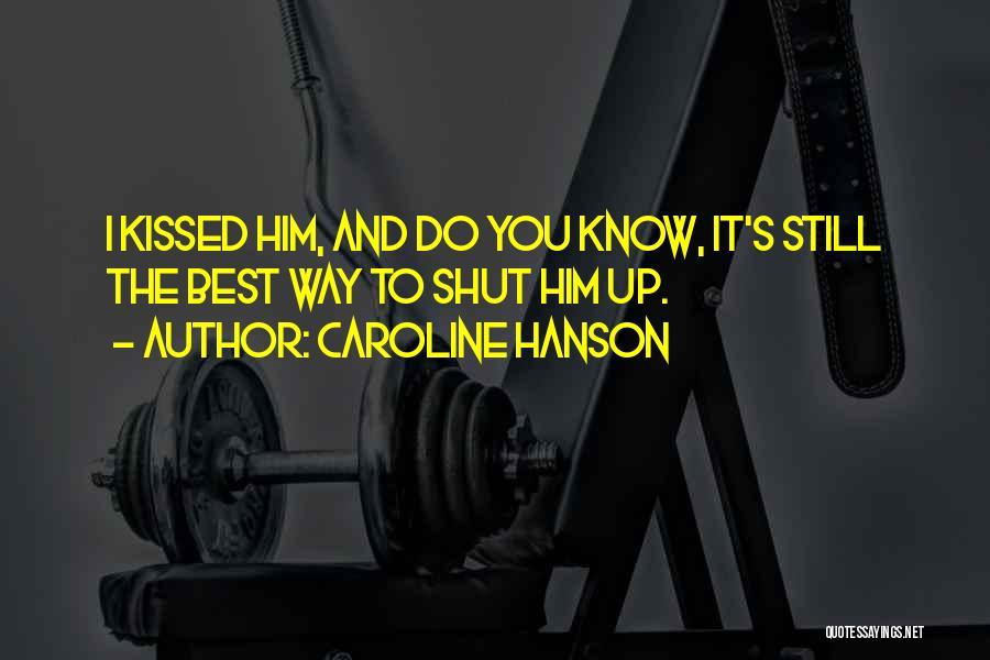 Caroline Hanson Quotes 2151881