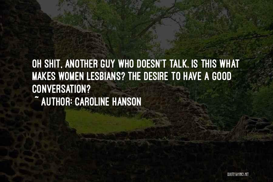 Caroline Hanson Quotes 2256378