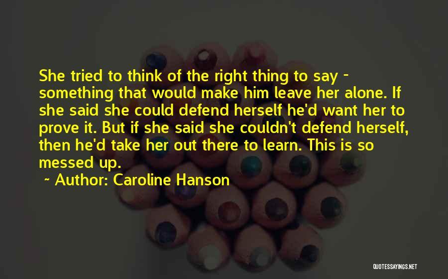 Caroline Hanson Quotes 248233