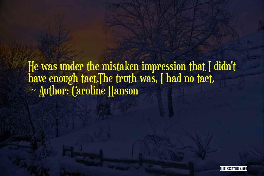 Caroline Hanson Quotes 252629