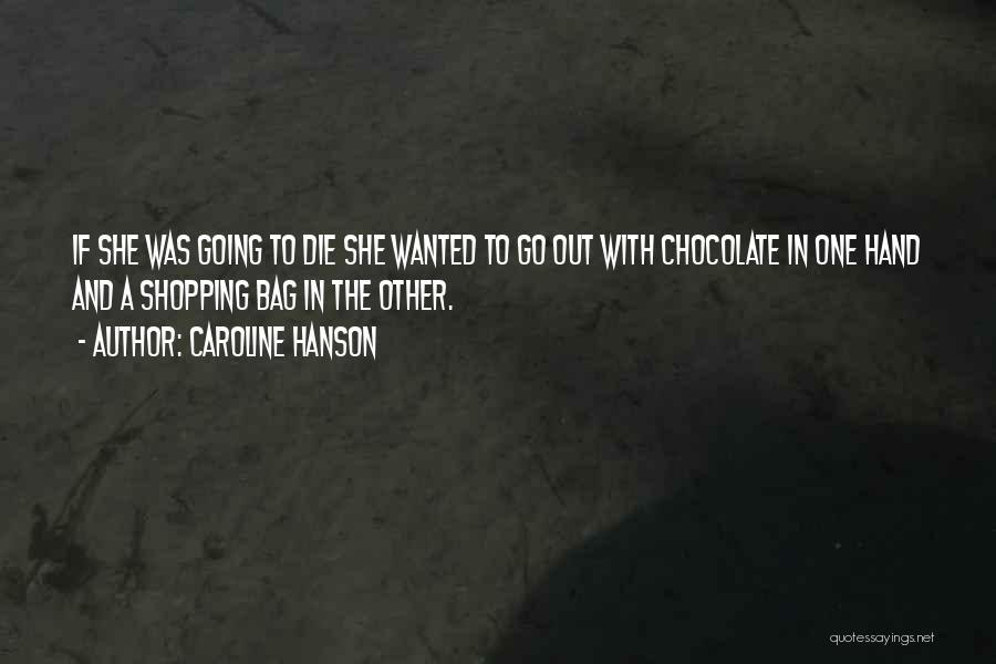 Caroline Hanson Quotes 516760