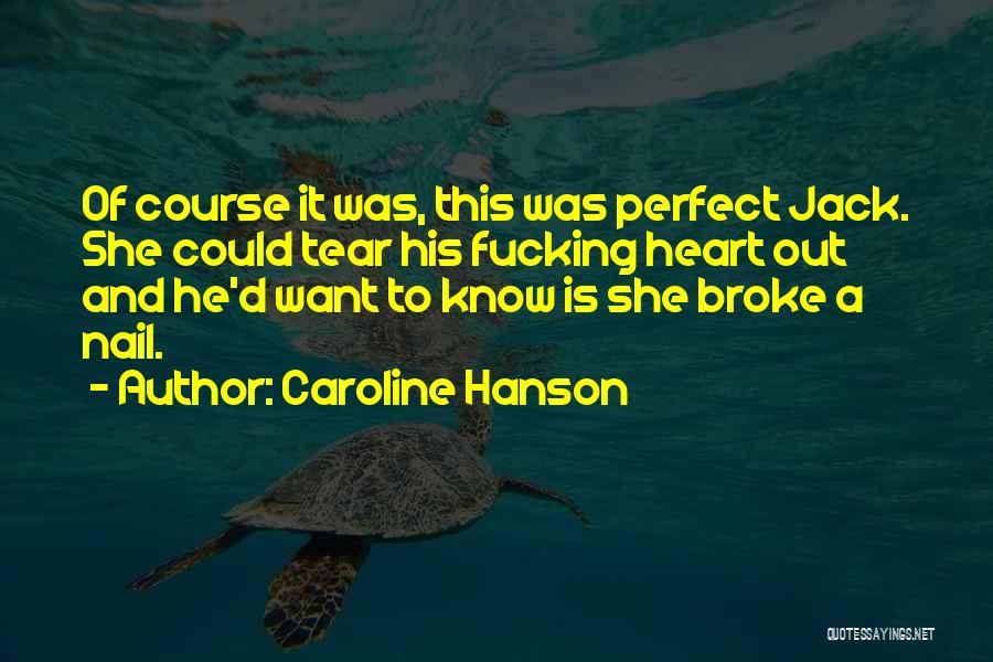 Caroline Hanson Quotes 729633