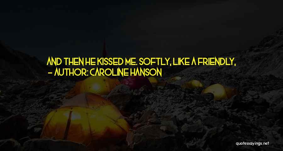 Caroline Hanson Quotes 942409