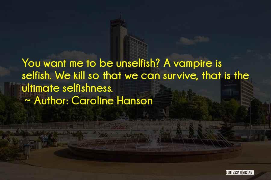 Caroline Hanson Quotes 976211