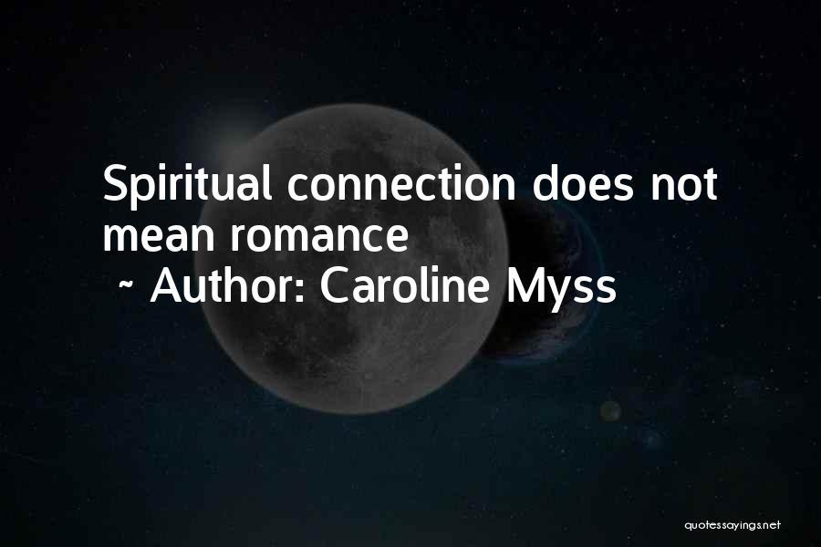 Caroline Myss Quotes 652414