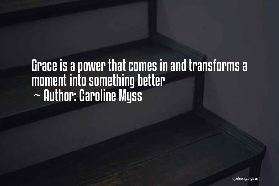 Caroline Myss Quotes 773958