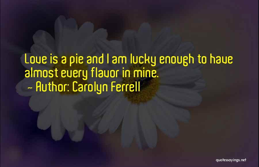 Carolyn Ferrell Quotes 522006