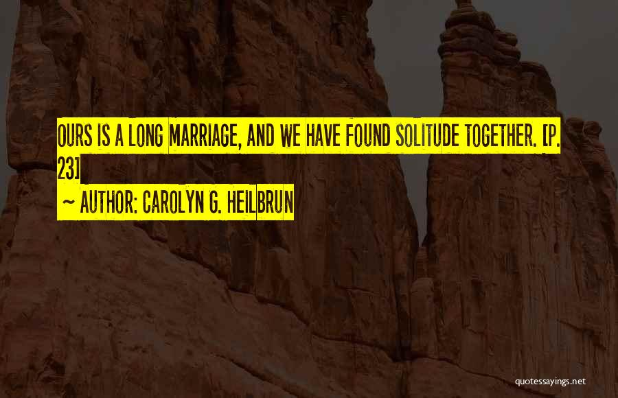 Carolyn G. Heilbrun Quotes 872252