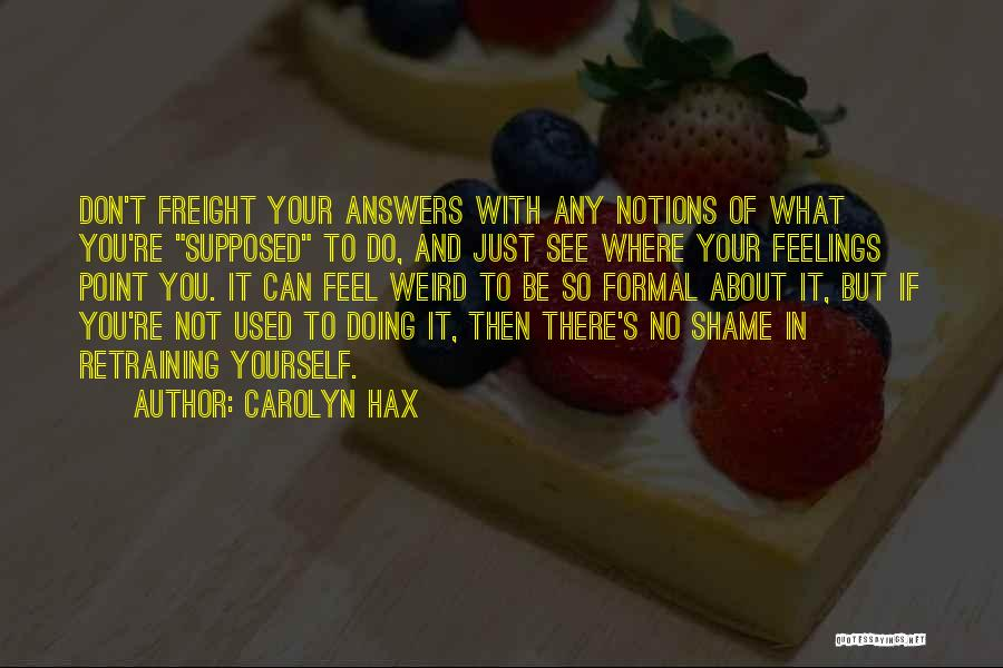 Carolyn Hax Quotes 1272267