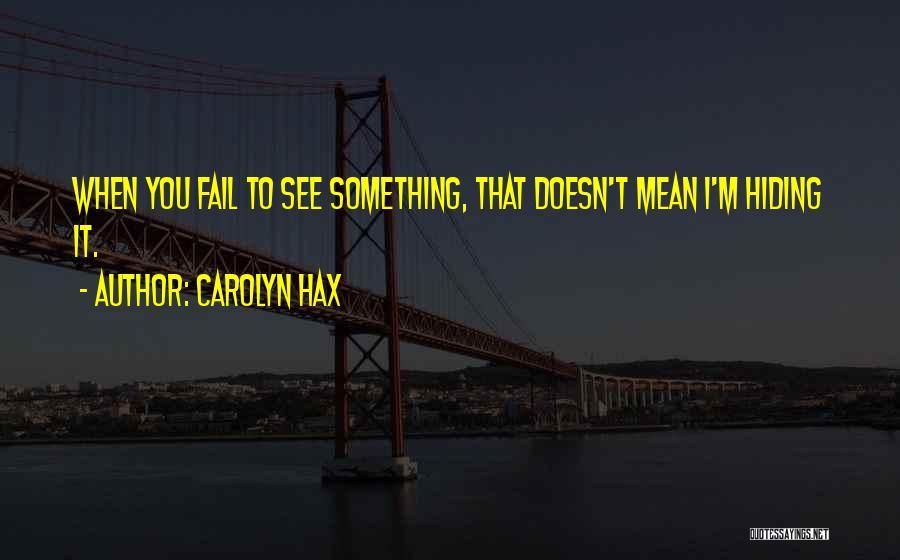 Carolyn Hax Quotes 1370847