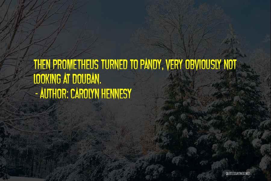 Carolyn Hennesy Quotes 1138230