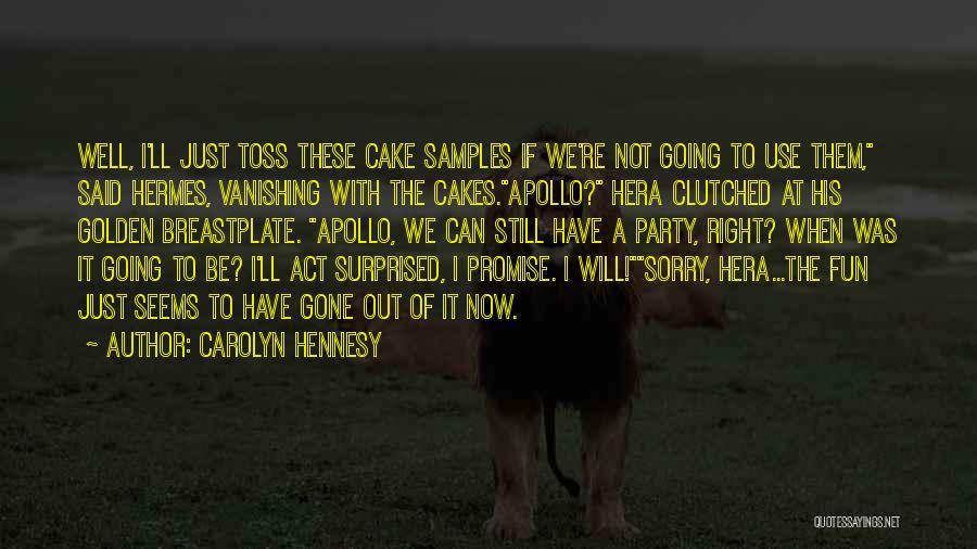 Carolyn Hennesy Quotes 259868
