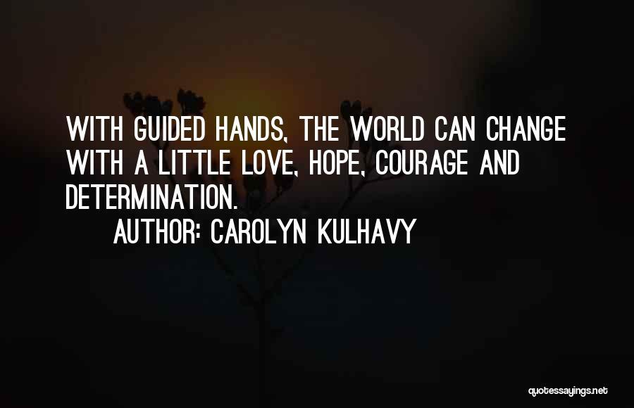 Carolyn Kulhavy Quotes 1180298