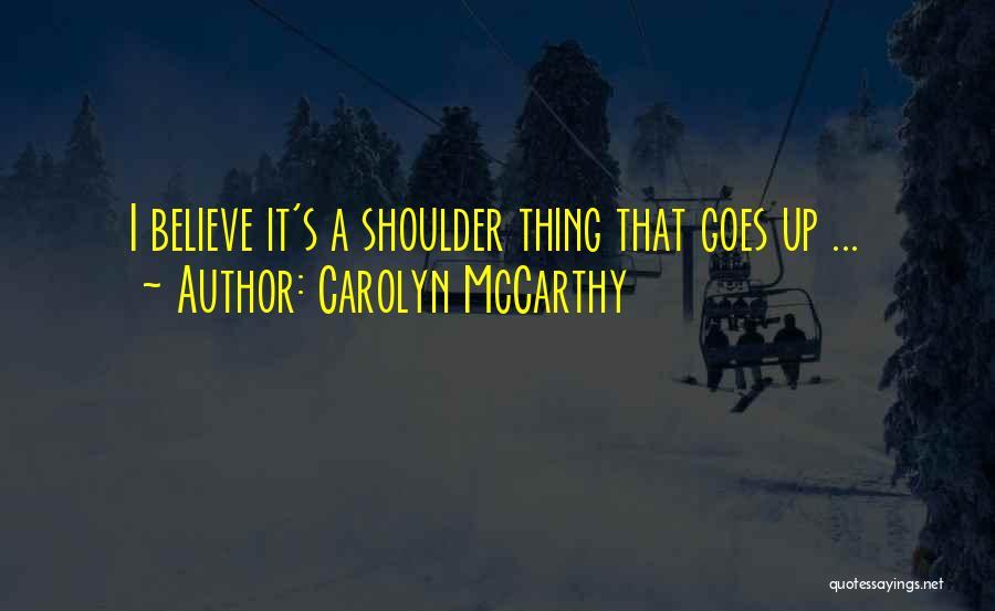 Carolyn McCarthy Quotes 1676783