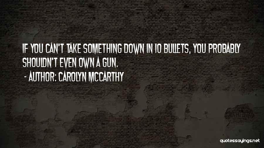 Carolyn McCarthy Quotes 2076748