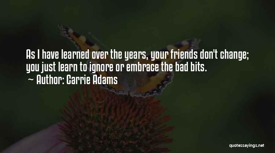 Carrie Adams Quotes 147477