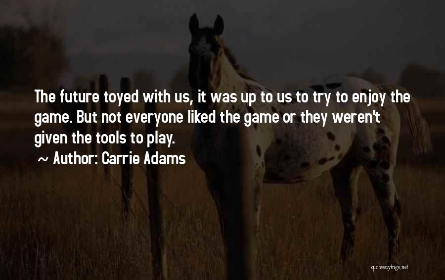 Carrie Adams Quotes 2020201