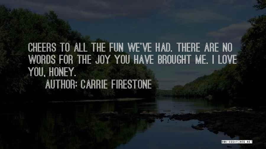 Carrie Firestone Quotes 1299783