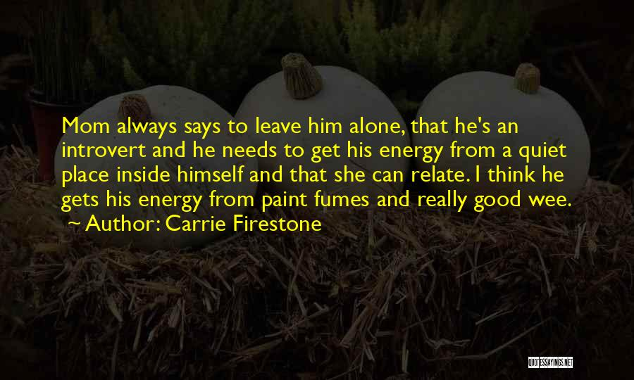 Carrie Firestone Quotes 1702618