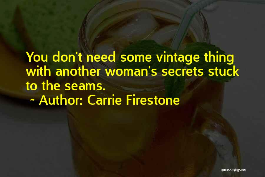 Carrie Firestone Quotes 1739008