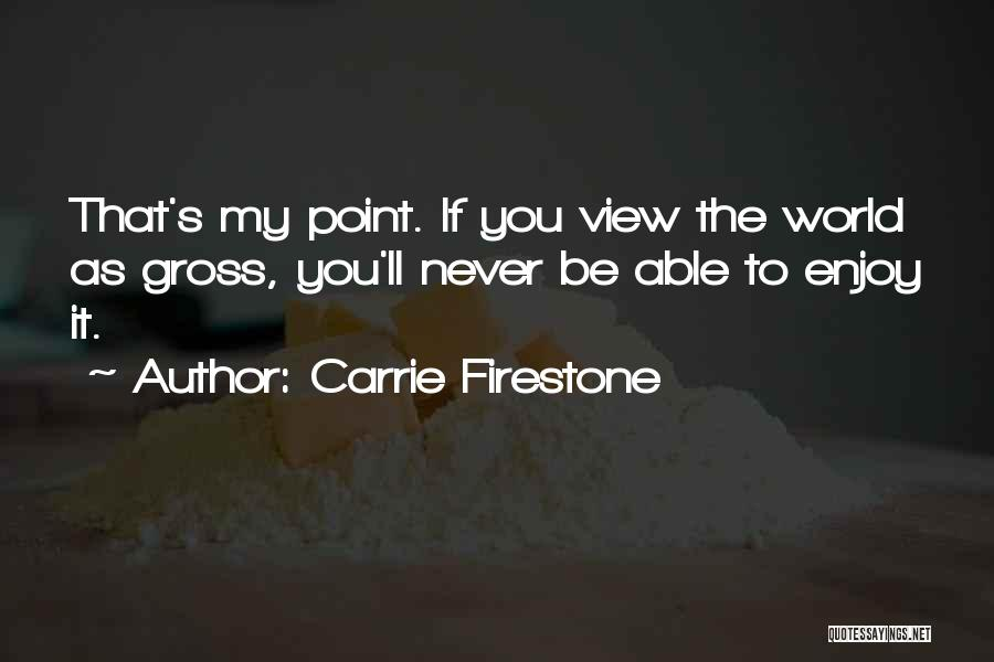 Carrie Firestone Quotes 2138015