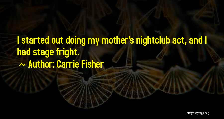 Carrie Mother Quotes By Carrie Fisher
