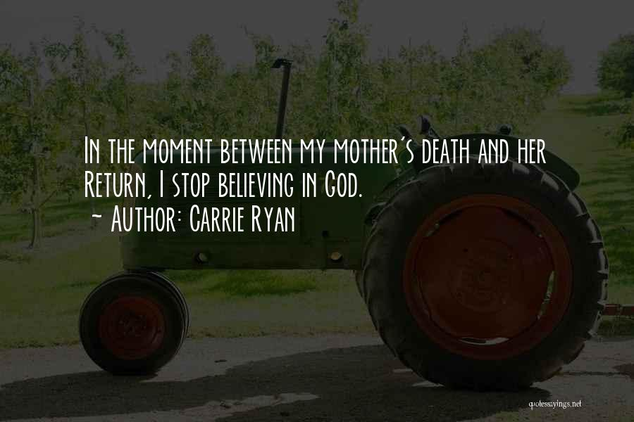 Carrie Mother Quotes By Carrie Ryan